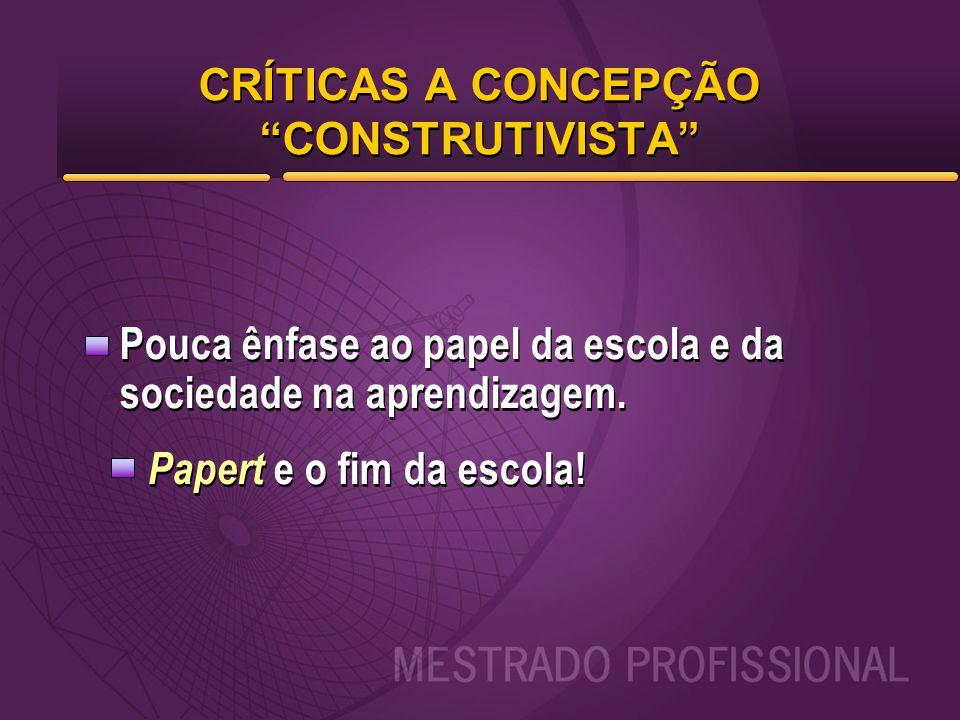 CRÍTICAS A CONCEPÇÃO CONSTRUTIVISTA
