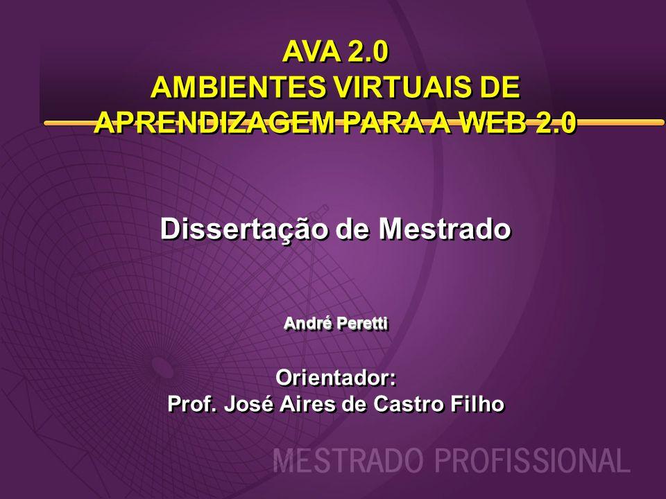 AVA 2.0 AMBIENTES VIRTUAIS DE APRENDIZAGEM PARA A WEB 2.0