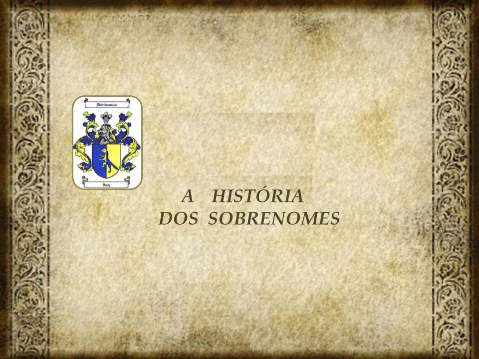 A HISTÓRIA DOS SOBRENOMES