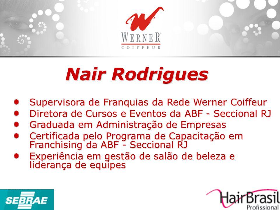 Nair Rodrigues Supervisora de Franquias da Rede Werner Coiffeur