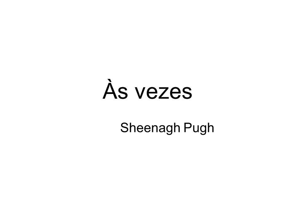 Às vezes Sheenagh Pugh