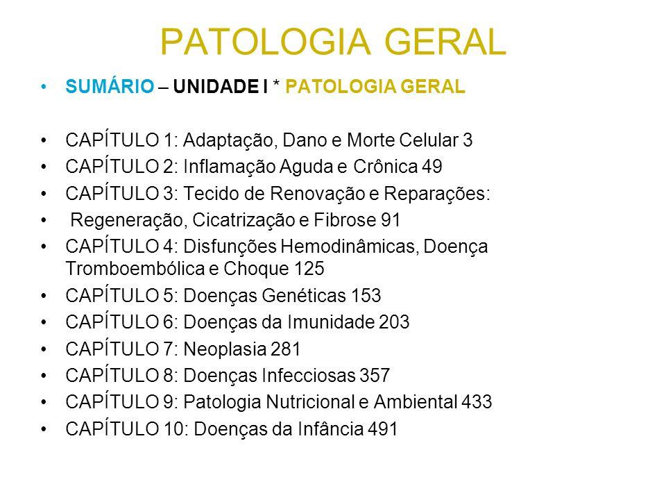 PATOLOGIA GERAL SUMÁRIO – UNIDADE I * PATOLOGIA GERAL