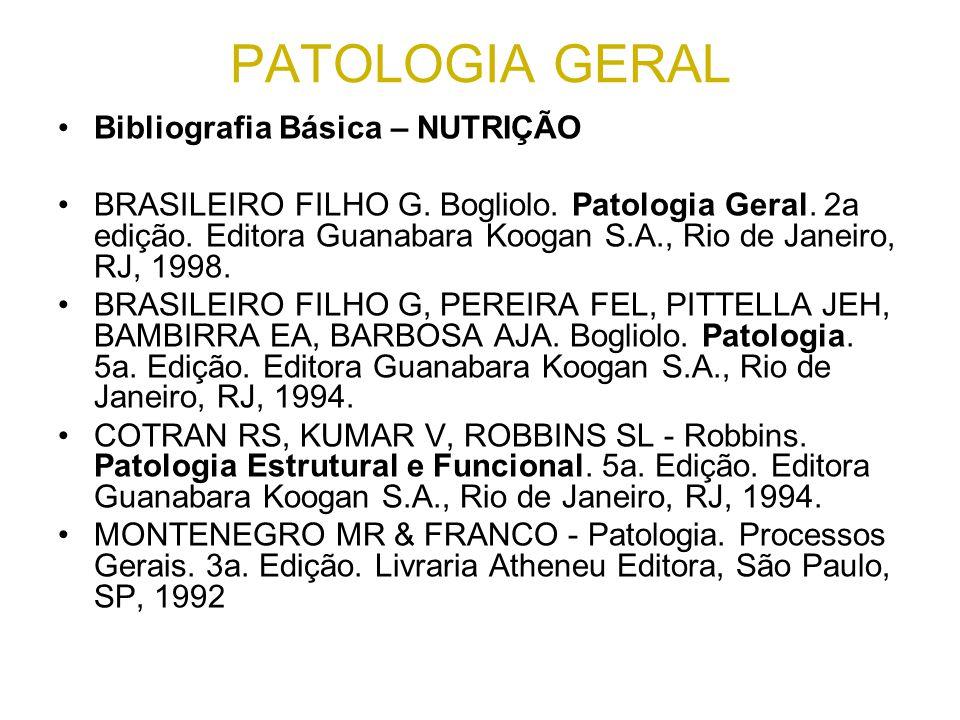 PATOLOGIA GERAL Bibliografia Básica – NUTRIÇÃO