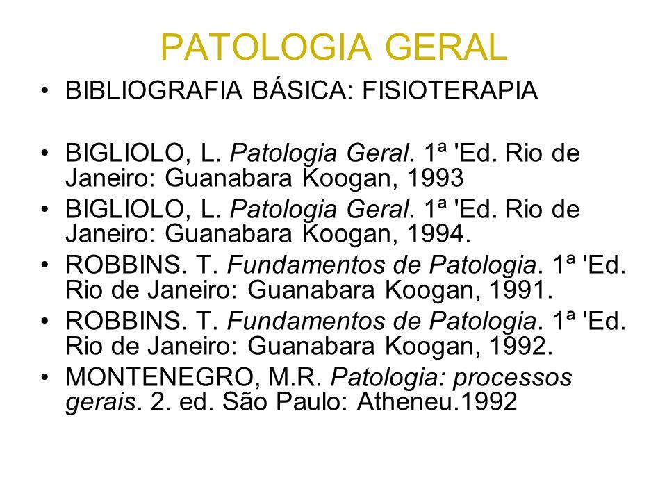 PATOLOGIA GERAL BIBLIOGRAFIA BÁSICA: FISIOTERAPIA