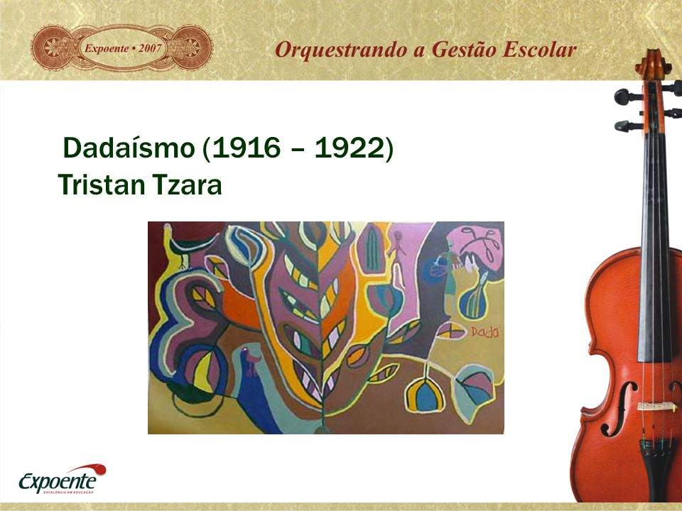 Dadaísmo (1916 – 1922) Tristan Tzara