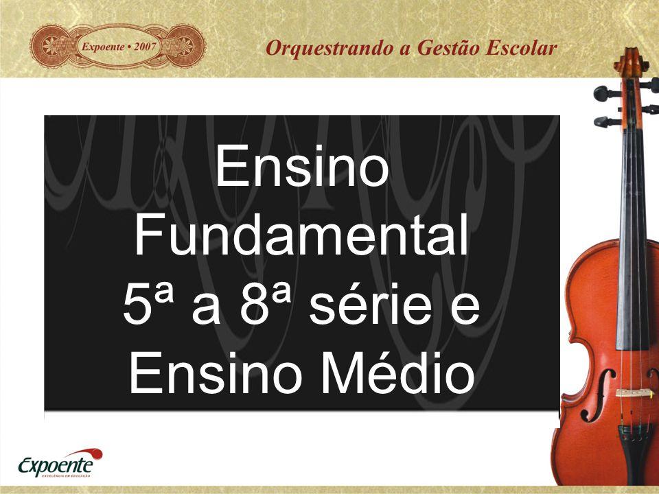 5ª a 8ª série e Ensino Médio