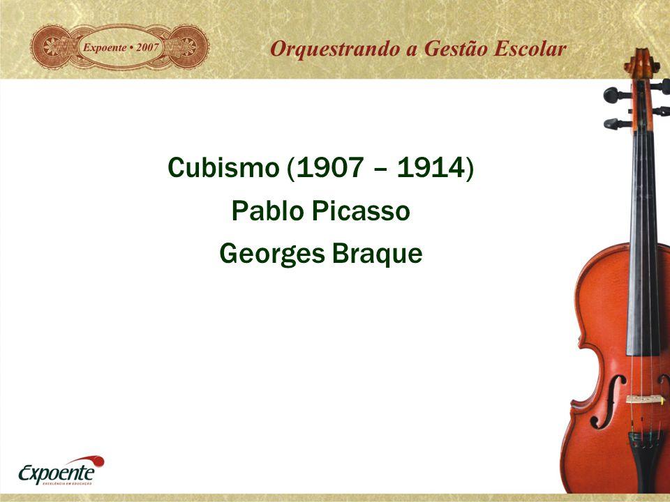 Cubismo (1907 – 1914) Pablo Picasso Georges Braque