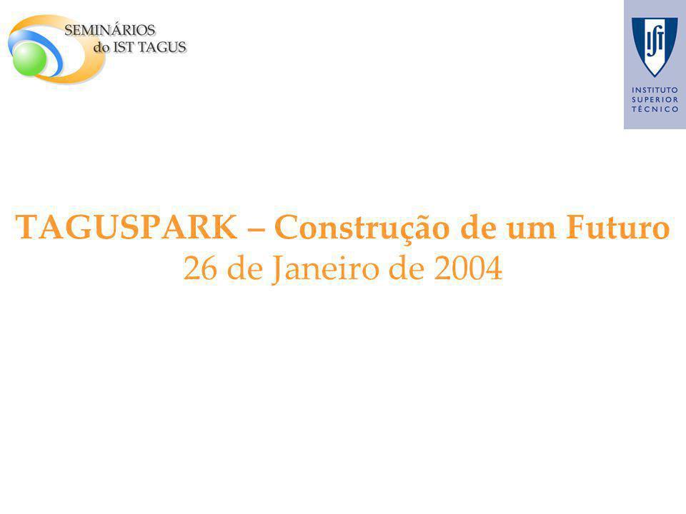 TAGUSPARK – Construção de um Futuro 26 de Janeiro de 2004