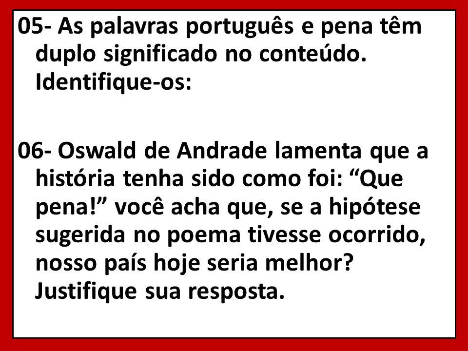 05- As palavras português e pena têm duplo significado no conteúdo