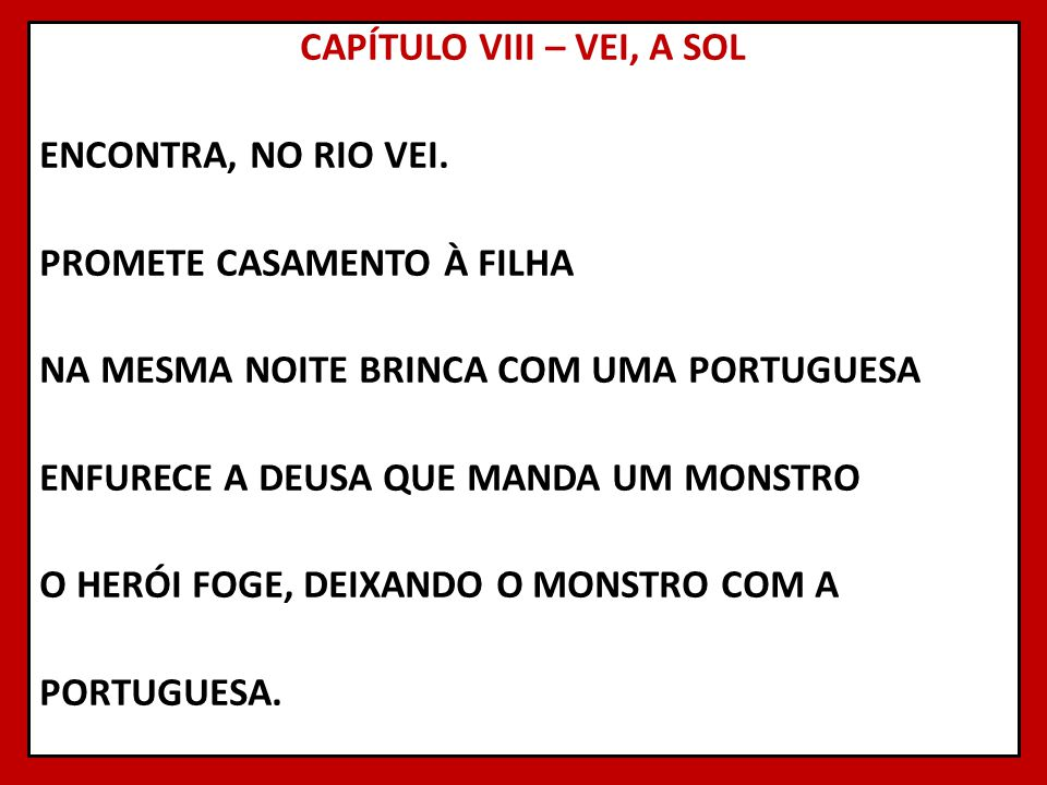 CAPÍTULO VIII – VEI, A SOL ENCONTRA, NO RIO VEI