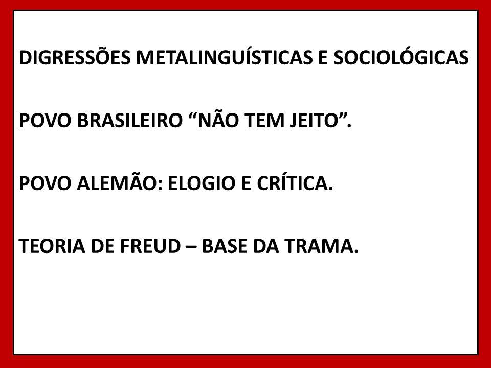 DIGRESSÕES METALINGUÍSTICAS E SOCIOLÓGICAS POVO BRASILEIRO NÃO TEM JEITO .