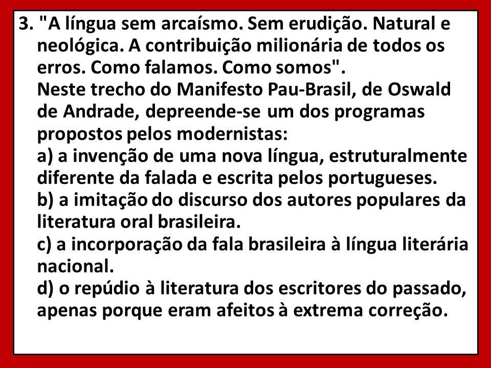 3. A língua sem arcaísmo. Sem erudição. Natural e neológica