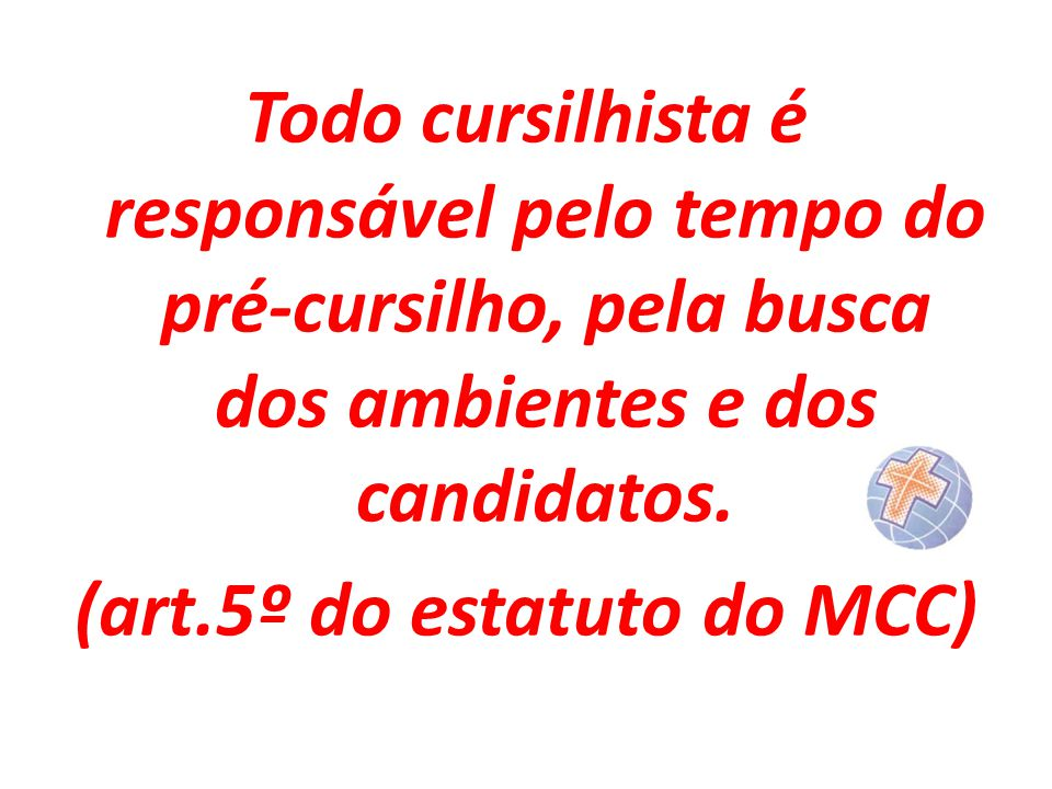 (art.5º do estatuto do MCC)
