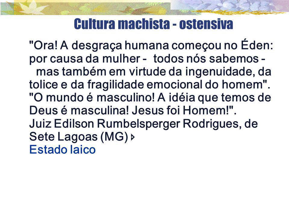 Cultura machista - ostensiva