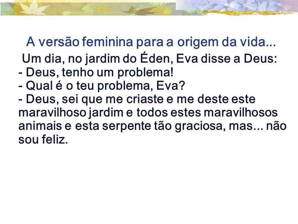A versão feminina para a origem da vida...