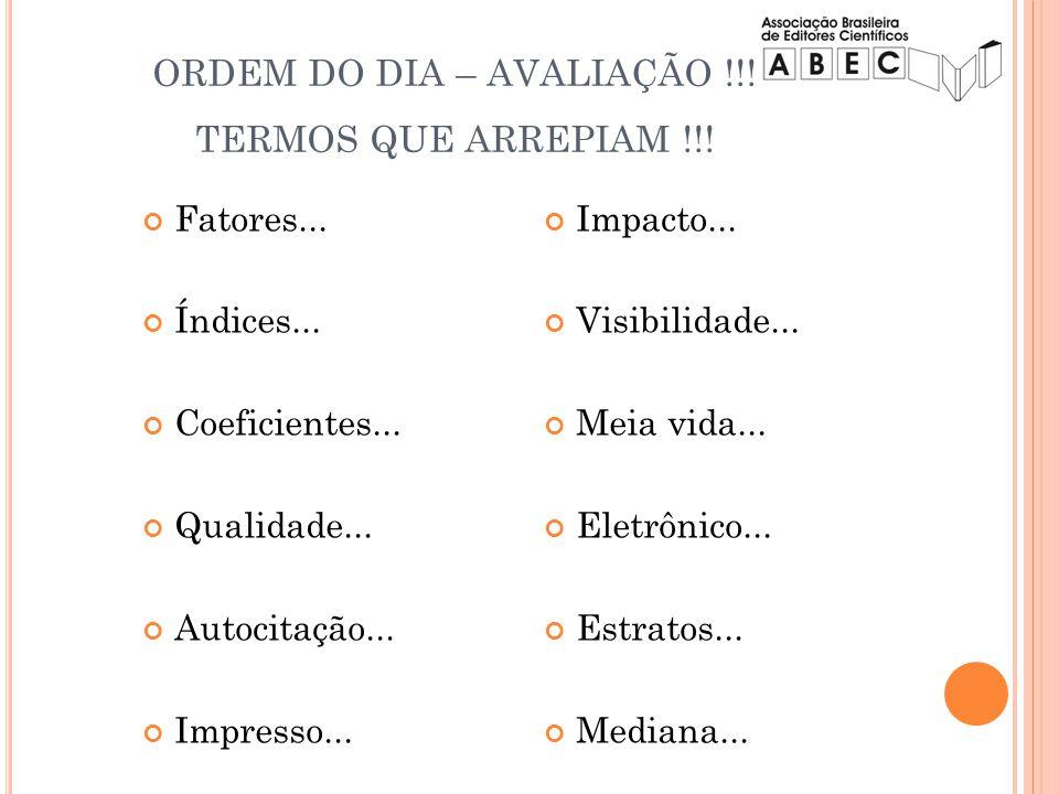 ORDEM DO DIA – AVALIAÇÃO !!! TERMOS QUE ARREPIAM !!!