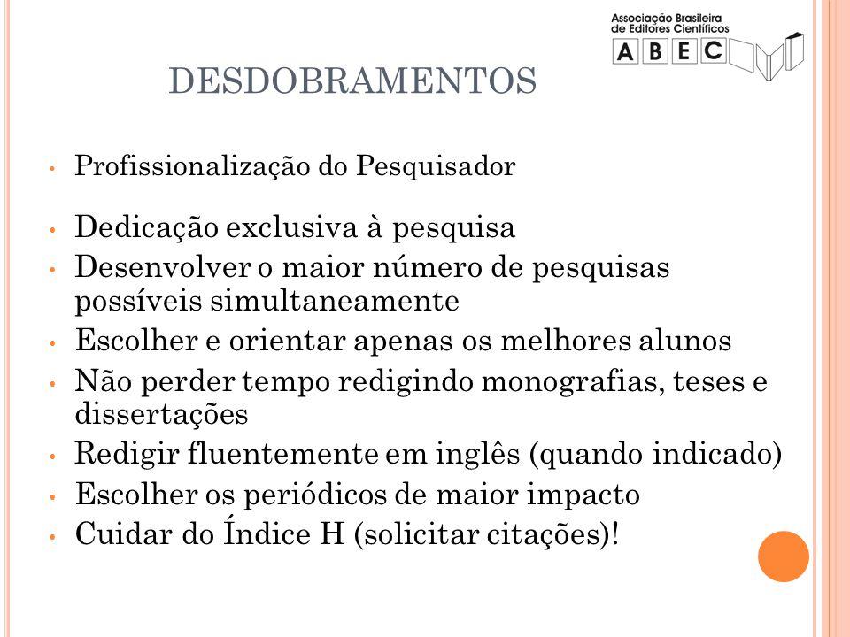 DESDOBRAMENTOS Dedicação exclusiva à pesquisa