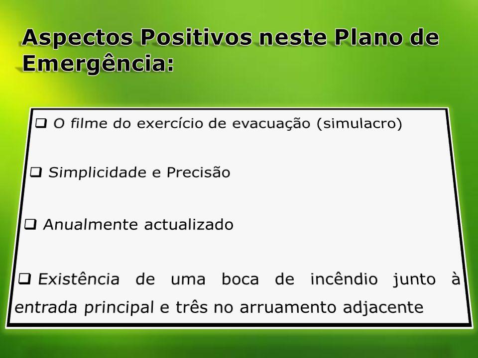 Aspectos Positivos neste Plano de Emergência: