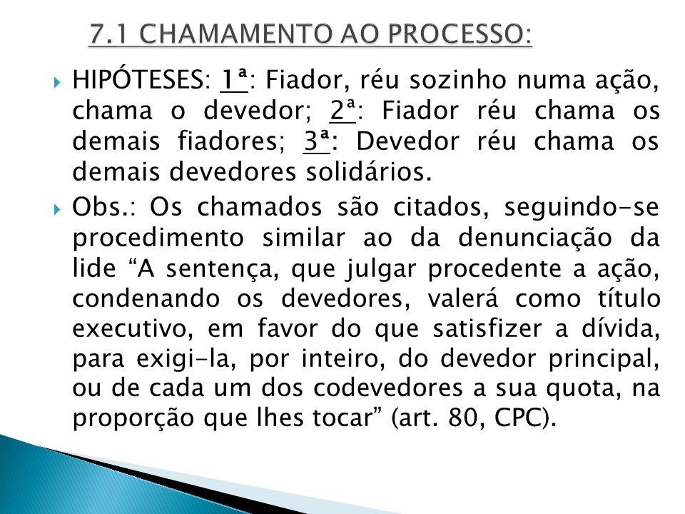 7.1 CHAMAMENTO AO PROCESSO: