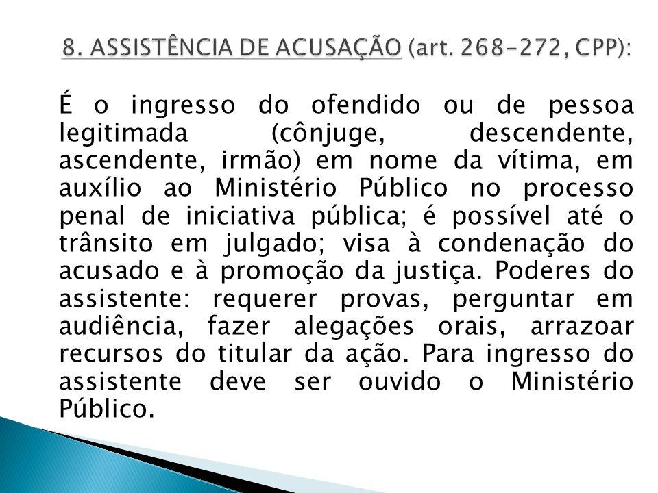 8. ASSISTÊNCIA DE ACUSAÇÃO (art. 268-272, CPP):