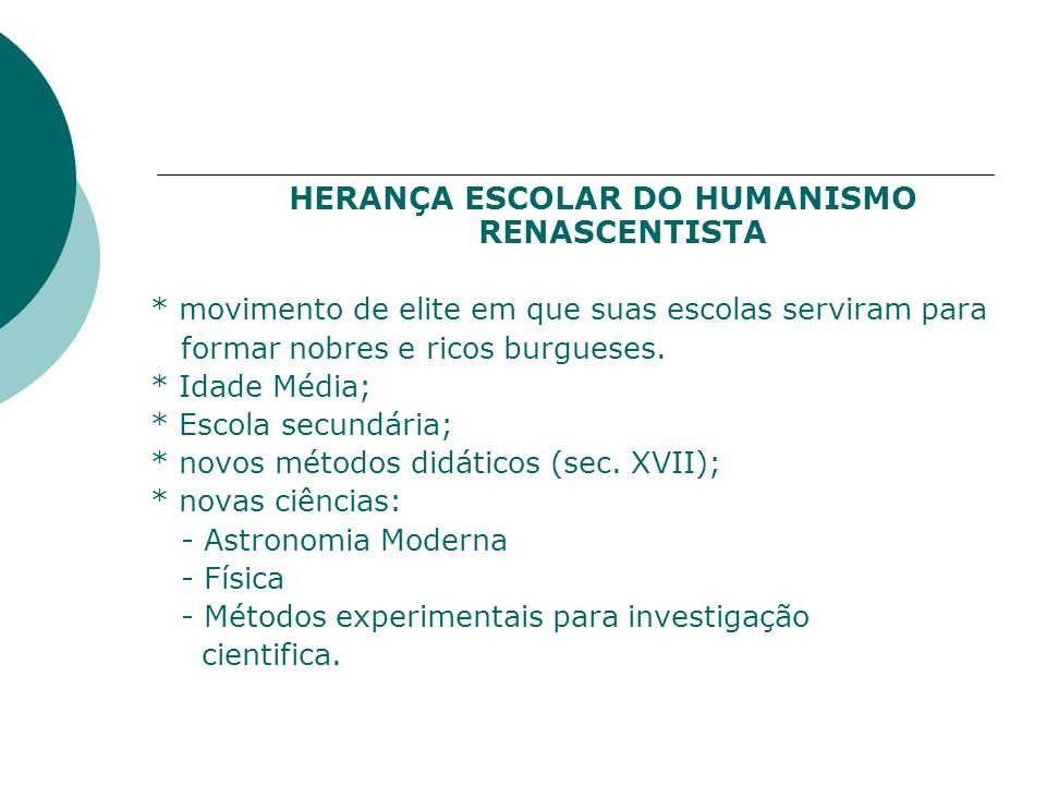 HERANÇA ESCOLAR DO HUMANISMO RENASCENTISTA