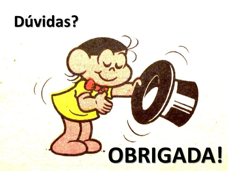 Dúvidas OBRIGADA!
