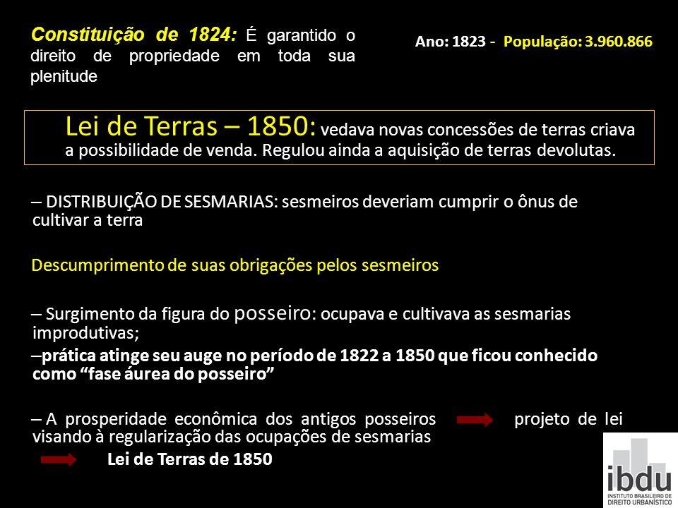Constituição de 1824: É garantido o direito de propriedade em toda sua plenitude