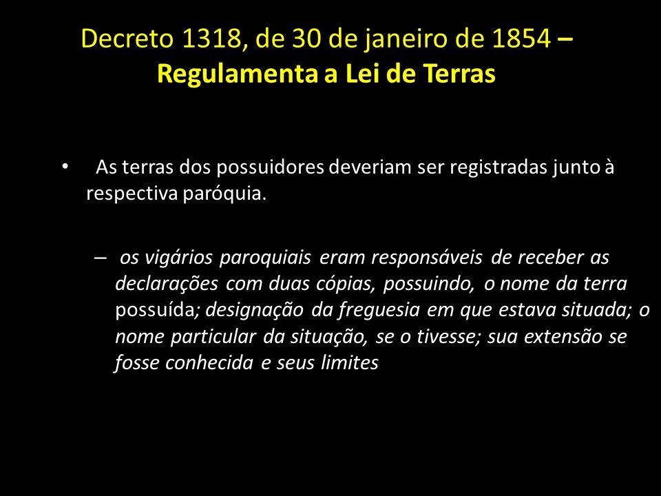 Decreto 1318, de 30 de janeiro de 1854 – Regulamenta a Lei de Terras