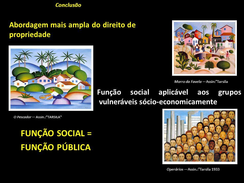 FUNÇÃO SOCIAL = FUNÇÃO PÚBLICA