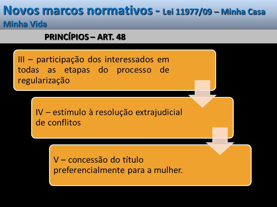 Novos marcos normativos - Lei 11977/09 – Minha Casa Minha Vida