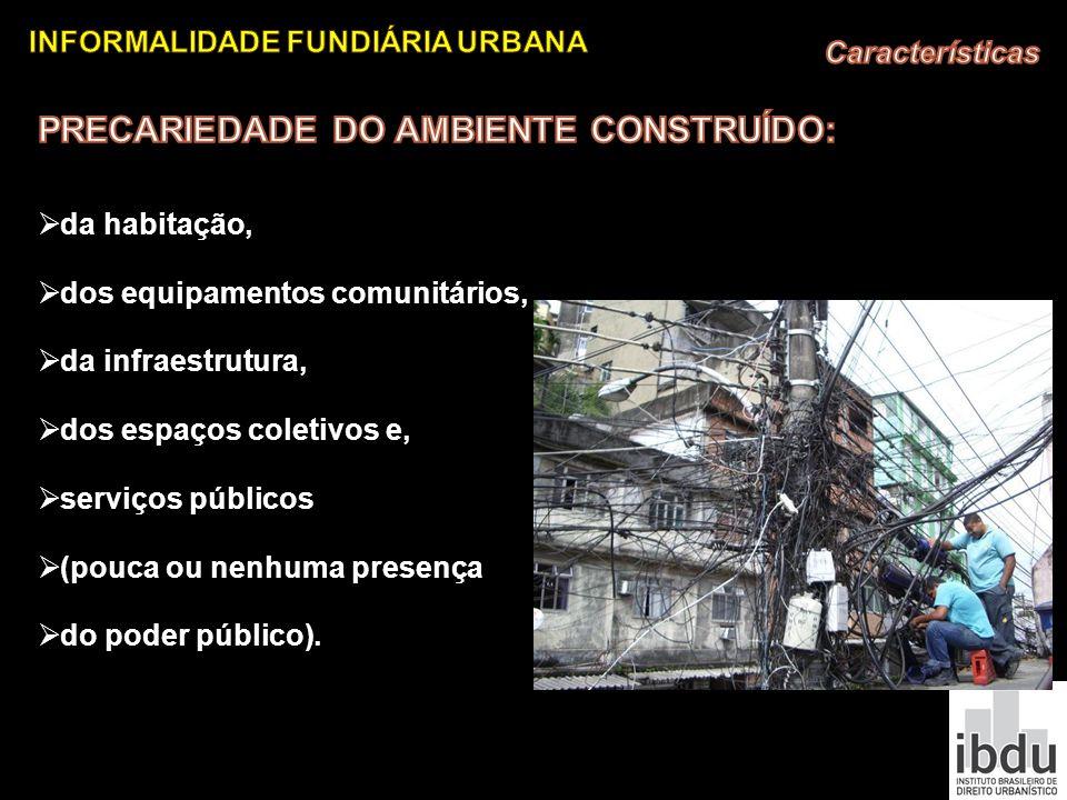 PRECARIEDADE DO AMBIENTE CONSTRUÍDO: