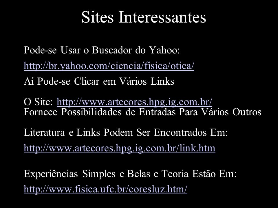 Sites Interessantes Pode-se Usar o Buscador do Yahoo: