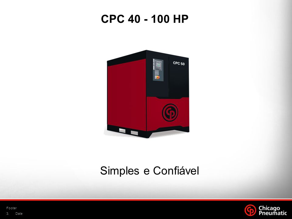 CPC 40 - 100 HP Simples e Confiável Footer Date