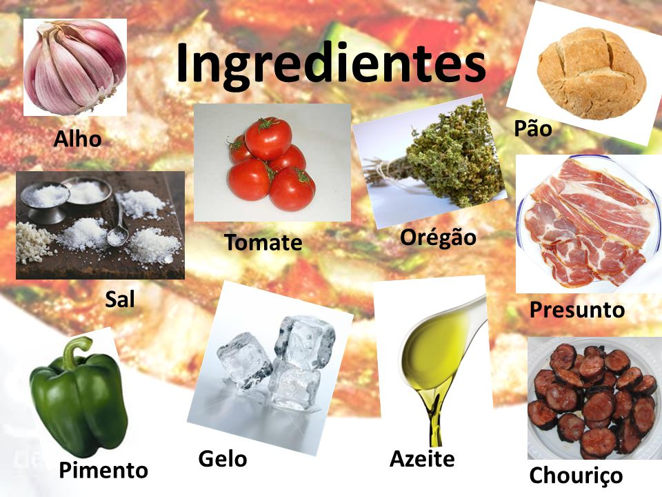 Ingredientes Pão Alho Orégão Tomate Sal Presunto Gelo Azeite Pimento