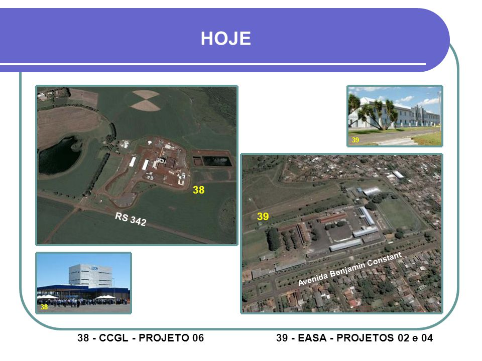 HOJE 38 39 38 - CCGL - PROJETO 06 39 - EASA - PROJETOS 02 e 04 RS 342