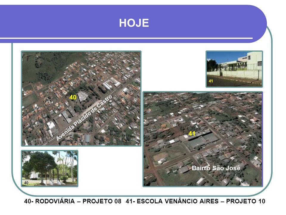 HOJE 40 41 Bairro São José 40- RODOVIÁRIA – PROJETO 08