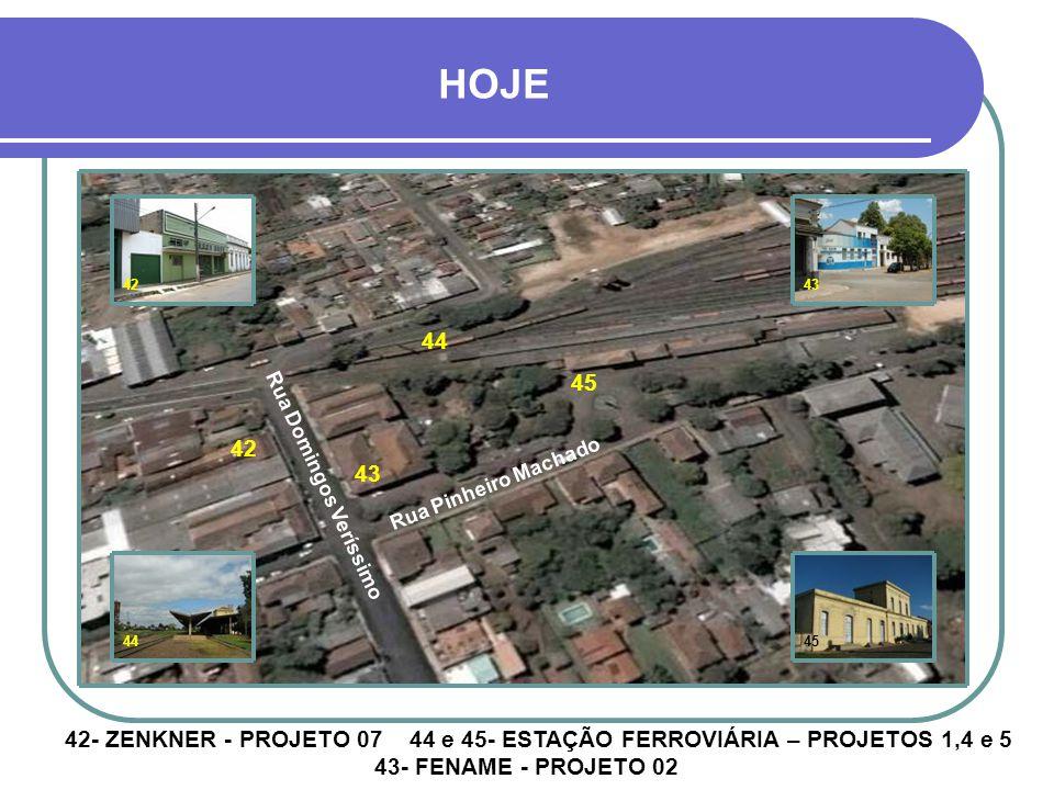 HOJE 42. 43. 44. 45. 42. Rua Pinheiro Machado. 43. Rua Domingos Veríssimo. 44. 45.