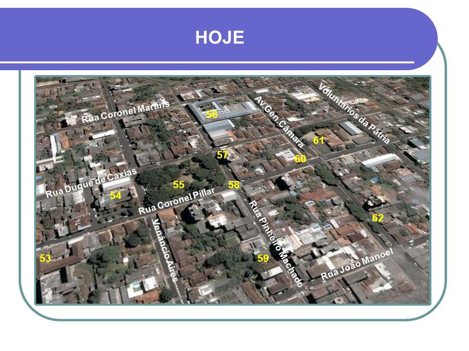 HOJE 56 61 57 60 55 58 54 62 53 59 Rua Coronel Martins