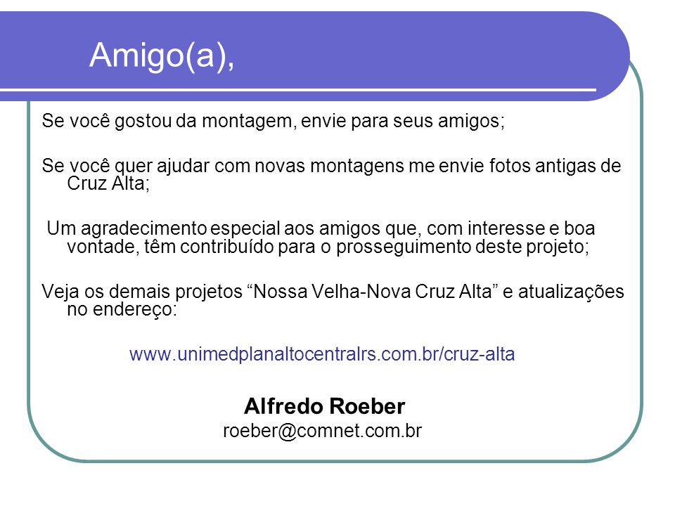 Amigo(a), Alfredo Roeber