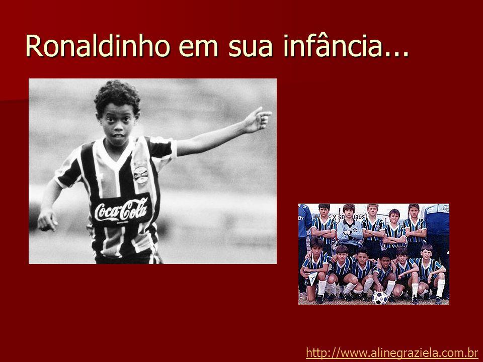 Ronaldinho em sua infância...