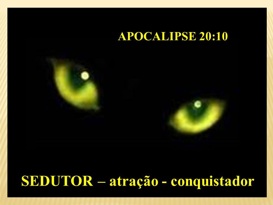 SEDUTOR – atração - conquistador -