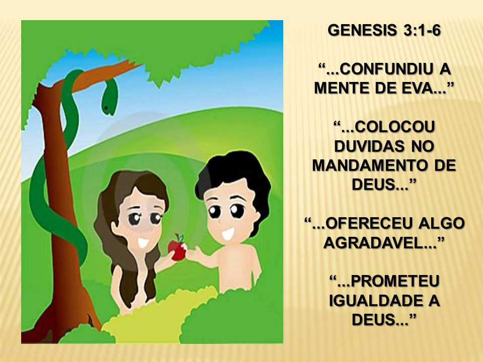 ...CONFUNDIU A MENTE DE EVA...