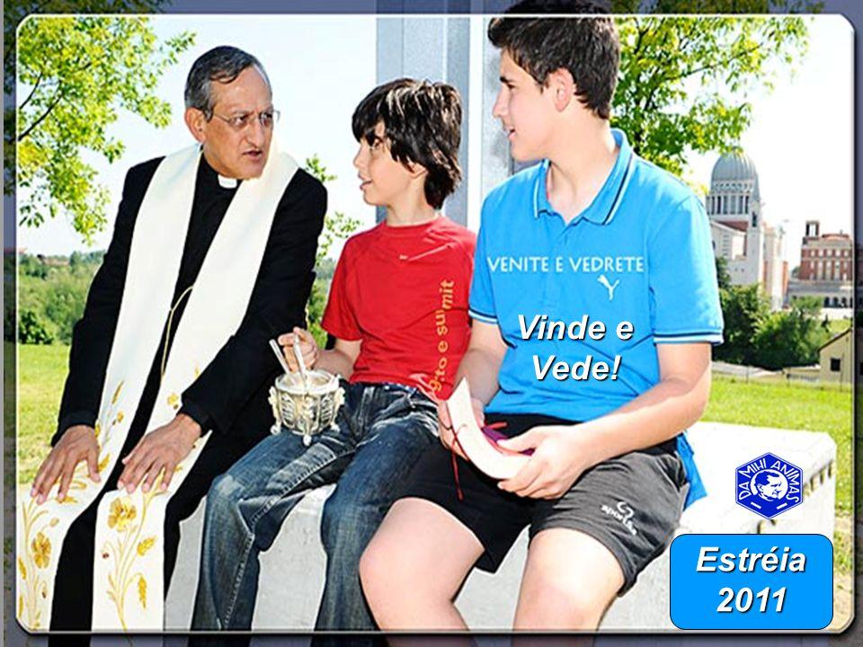Vinde e Vede! Estréia 2011
