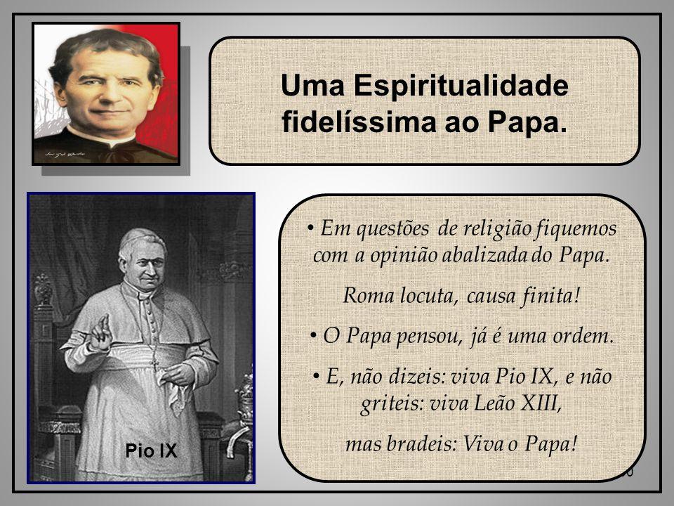 Uma Espiritualidade fidelíssima ao Papa.