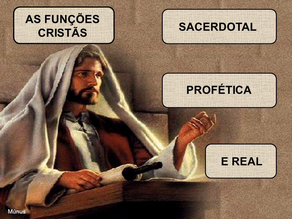 AS FUNÇÕES CRISTÃS SACERDOTAL PROFÉTICA E REAL