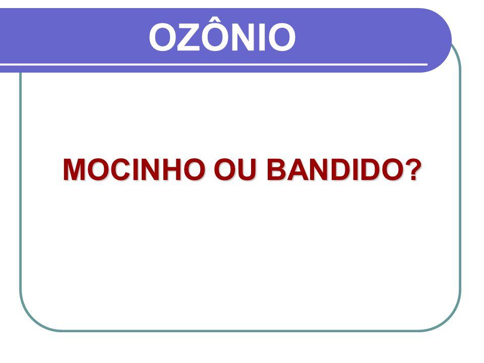 OZÔNIO MOCINHO OU BANDIDO