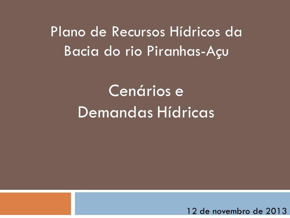 Plano de Recursos Hídricos da Bacia do rio Piranhas-Açu Cenários e Demandas Hídricas