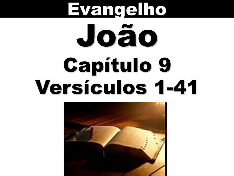 Evangelho João Capítulo 9 Versículos 1-41