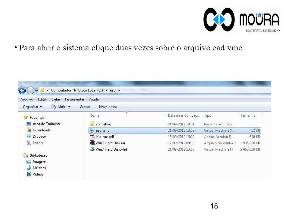 Para abrir o sistema clique duas vezes sobre o arquivo ead.vmc