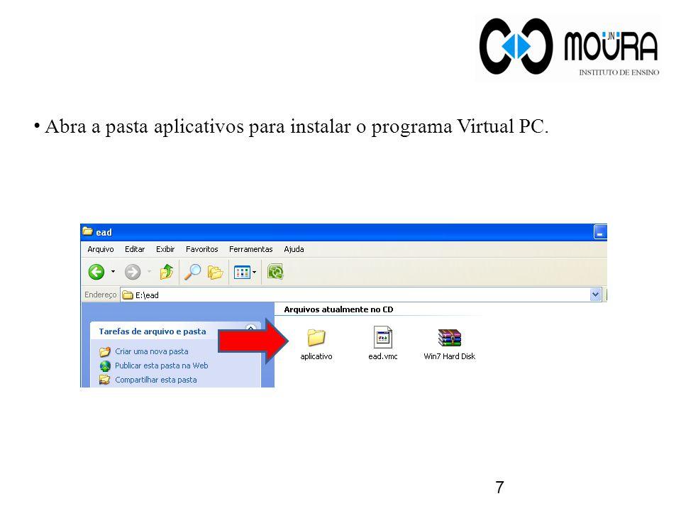 Abra a pasta aplicativos para instalar o programa Virtual PC.